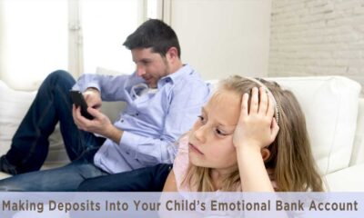 Making Deposits Into Your Child's Emotional Bank Account