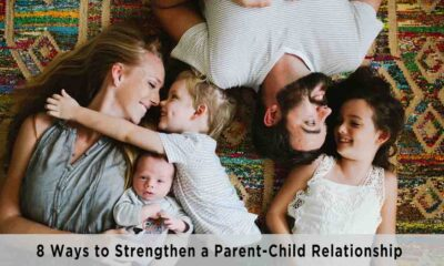 8 Ways to Strengthen a Parent-Child Relationship